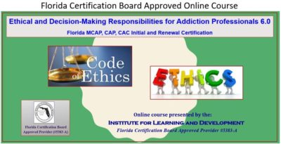 Ethical and Decision-Making Responsibilities for Addiction Professionals 6.0 – FCB Approved